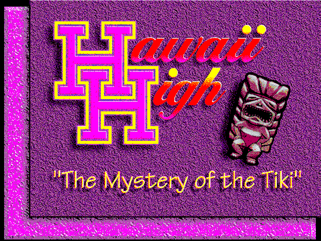 Title screen for Hawaii High: The Mystery of the Tiki